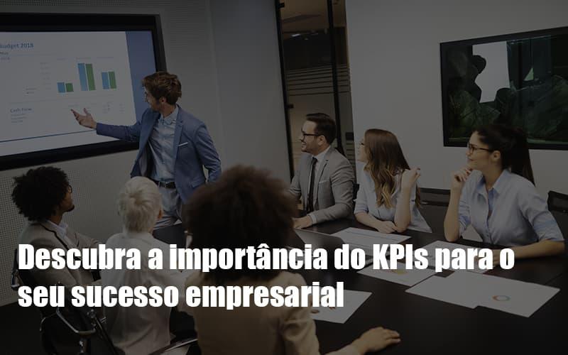 kpis-podem-ser-a-chave-do-sucesso-do-seu-negocio - KPIs podem ser a chave do sucesso do seu negócio!