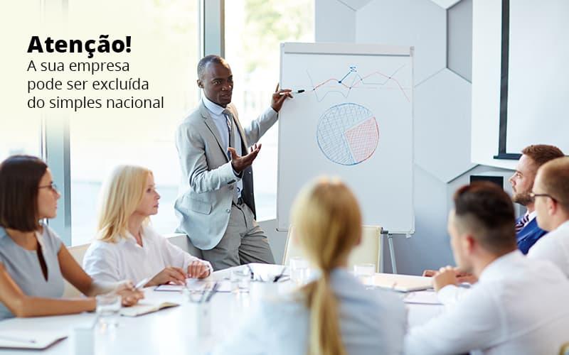 Atencao A Sua Empresa Pode Ser Exluida Do Seimples Nacional Post 1 - Contabilidade no Centro de São Paulo | Centrocontage - Exclusão do simples nacional: Ligue o alerta na sua empresa!