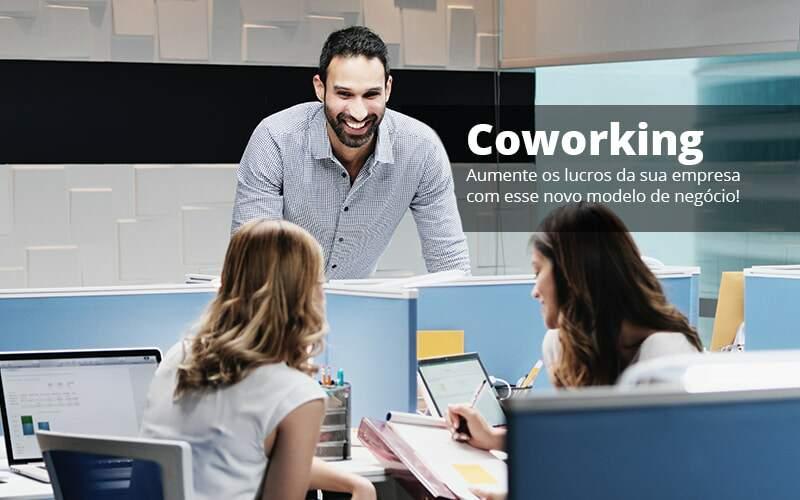 Coworking Aumente Os Lucros Da Sua Empresa Com Esse Novo Modelo De Negocio Post 1 - Contabilidade no Centro de São Paulo | Centrocontage - Coworking – Como funciona?