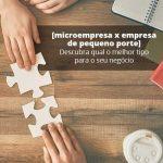 Microempresa X Empresa De Pequeno Porte Descubra Qual O Melhor Tipo Para O Seu Negocio Post 1 - Contabilidade no Centro de São Paulo   Centrocontage - Saiba como eliminar suas dúvidas sobre Microempresa x Empresa de Pequeno Porte