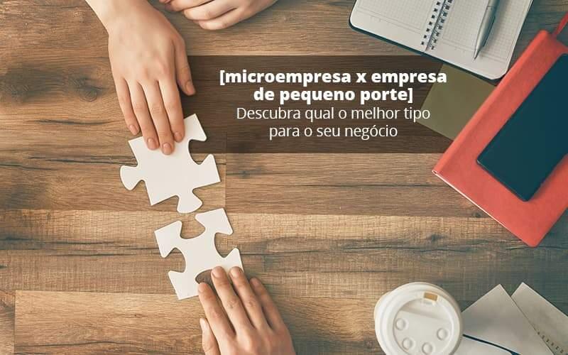 Microempresa X Empresa De Pequeno Porte Descubra Qual O Melhor Tipo Para O Seu Negocio Post 1 - Contabilidade no Centro de São Paulo | Centrocontage - Saiba como eliminar suas dúvidas sobre Microempresa x Empresa de Pequeno Porte