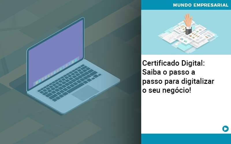 Contabilidade Blog 2 1 - Contabilidade no Centro de São Paulo | Centrocontage - Certificado Digital: Saiba o passo a passo para digitalizar o seu negócio!