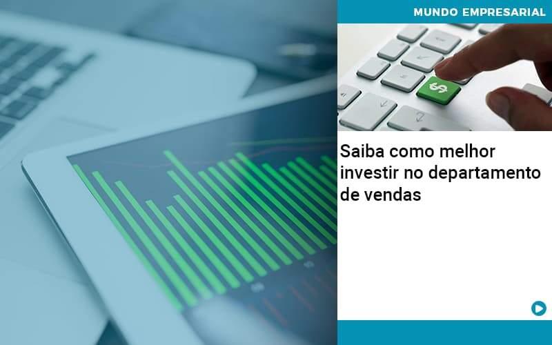 Saiba Como Melhor Investir No Departamento De Vendas - Contabilidade no Centro de São Paulo | Centrocontage - Saiba como melhor investir no departamento de vendas