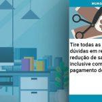 Tire Todas As Suas Duvidas Em Relacao A Reducao De Salario Inclusive Como Fazer O Pagamento Do 13 - Contabilidade no Centro de São Paulo | Centrocontage - Tire todas as suas dúvidas em relação a redução de salário, inclusive como fazer o pagamento do 13º