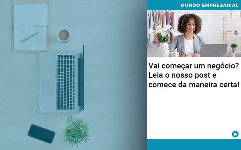 Vai Comecar Um Negocio Leia Nosso Post E Comece Da Maneira Certa - Contabilidade no Centro de São Paulo | Centrocontage - Vai começar um negócio? Leia o nosso post e comece da maneira certa!