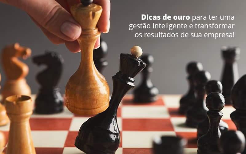 Dicas De Outro Para Ter Uma Gestao Inteligente E Transformar Is Resultados De Sua Empresa Post 1 - Contabilidade no Centro de São Paulo | Centrocontage - Gestão inteligente – Como implementar?