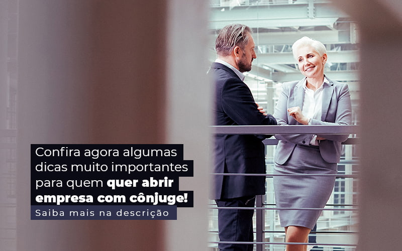 Confira Agora Algumas Dicas Muito Importantes Para Quem Quer Abrir Empresa Com Conjuge Post 1 - Contabilidade no Centro de São Paulo | Centrocontage - Abrir empresa com cônjuge: isso pode dar certo?