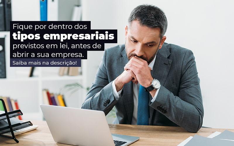 Fique Por Dentro Dos Tipos Empresariais Proevisto Em Lei Antes De Abrir A Sua Empresa Post - Contabilidade no Centro de São Paulo   Centrocontage - Tipos empresariais previstos em lei: quais são?