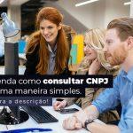 Aprenda Como Consultar Cnpj De Uma Maneira Simples Post 1 - Contabilidade no Centro de São Paulo | Centrocontage - Como consultar CNPJ de uma forma simples?
