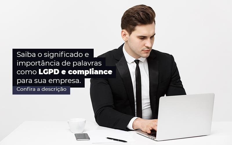 Saiba O Significado E Importancia De Palavras Como Lgpd E Compliance Para Sua Empresa Post 1 - Contabilidade no Centro de São Paulo | Centrocontage - LGPD e compliance: o que significam essas palavras?