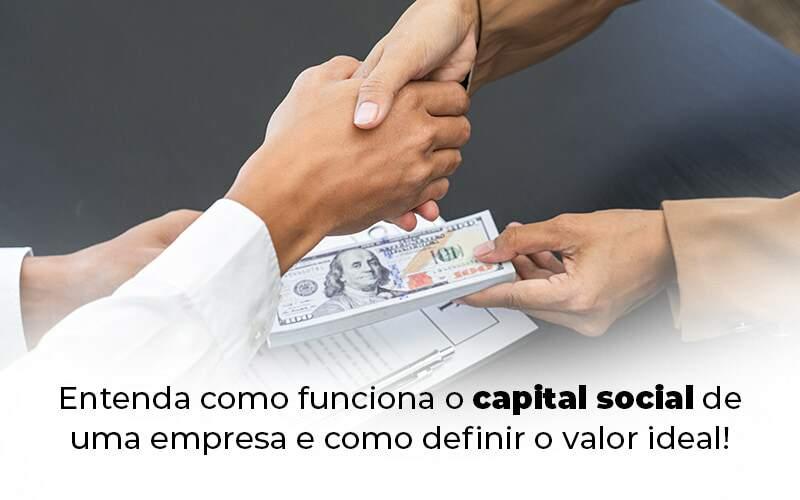 Entenda Como Funciona O Capital Social De Uma Empresa E Como Definir O Valor Ideal Blog 1 - Contabilidade no Centro de São Paulo   Centrocontage - Capital social de uma empresa: entenda como funciona!