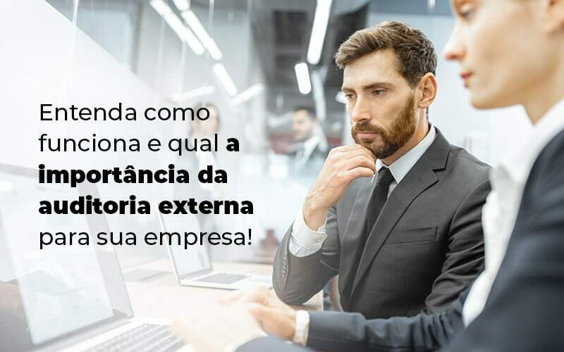 Entenda Como Funciona E Qual A Importancia Da Auditoria Externa Para Sua Empresa Blog 1 - Contabilidade no Centro de São Paulo   Centrocontage - Auditoria externa: entenda como funciona